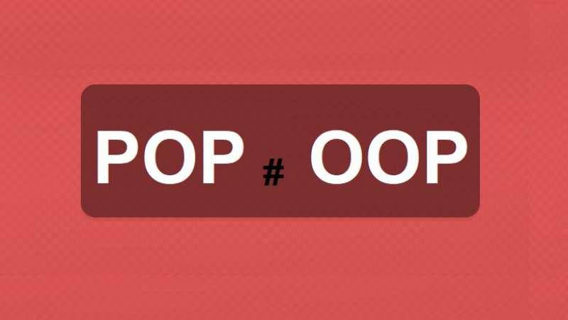 POP và OOP khác nhau như thế nào?